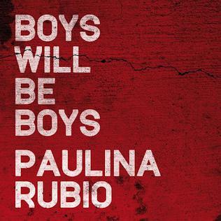 Boys Will Be Boys (Paulina Rubio song)