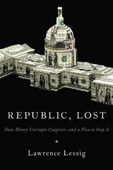 Republic Lost (Lawrence Lessig book) cover.jpg
