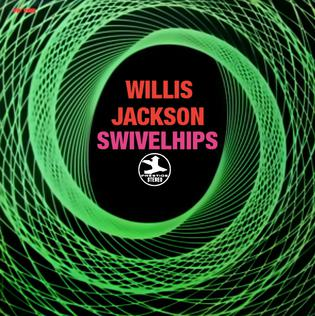 <i>Swivelhips</i> 1969 studio album by Willis Jackson