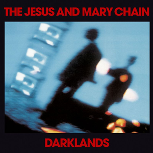 <i>Darklands</i> (album) 1987 studio album by The Jesus and Mary Chain