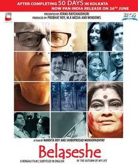 <i>Bela Seshe</i> 2015 film by Nandita Roy, Shiboprosad Mukherjee