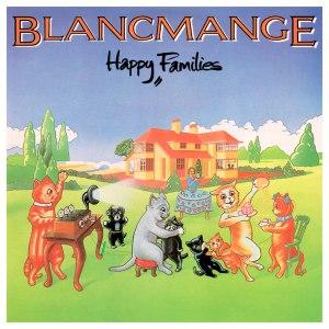 Happy Families (album) - Image: Blancmange Happy Families