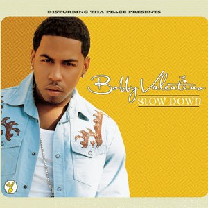 Slow Down (Bobby Valentino song) - Image: Bobby Valentino Slow Down