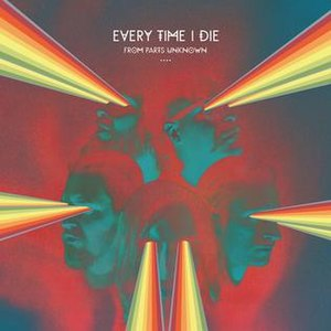 From Parts Unknown - Image: From Parts Unknown Cover, Every Time I Die