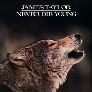 Never Die Young - Image: James Taylor Never Die Young
