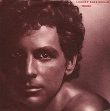 Trouble (Lindsey Buckingham song) - Wikipedia