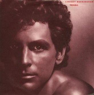 Trouble (Lindsey Buckingham song) - Image: L Buckingham Trouble