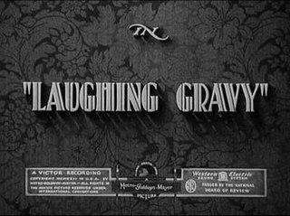 <i>Laughing Gravy</i> 1931 film by James W. Horne
