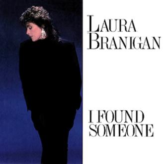 I Found Someone - Image: Laura Branigan I Found Someone