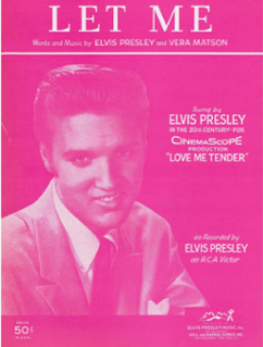 Let Me (Elvis Presley song) 1957 single by Elvis Presley