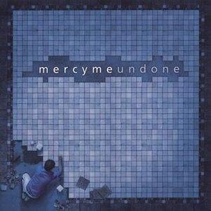Undone (MercyMe album) - Image: Mercyme Undone