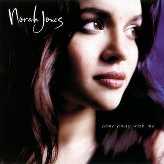 Come Away with Me - Image: Norah Jones Come Away With Me