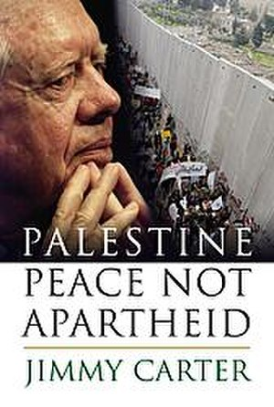 Palestine: Peace Not Apartheid - Cover showing the author, left, and protesters at the Israeli West Bank barrier, right
