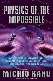 <i>Physics of the Impossible</i> 2008 book by Michio Kaku