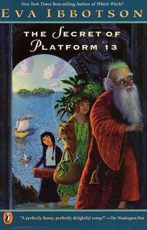 The Secret of Platform 13 - Eva Ibbotson's The Secret of Platform 13