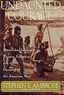 <i>Undaunted Courage</i> 1996 book by Stephen Ambrose