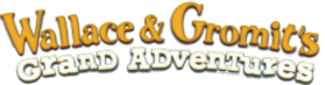 Wallace & Gromit's Grand Adventures - Image: Wallace gromit grand adventures title sm