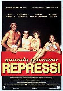 <i>When We Were Repressed</i> 1992 film by Pino Quartullo