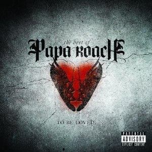 ...To Be Loved: The Best of Papa Roach - Image: ...To Be Loved the Best of Papa Roach