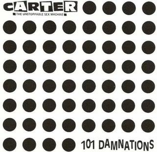<i>101 Damnations</i> (album) 1990 studio album by Carter the Unstoppable Sex Machine