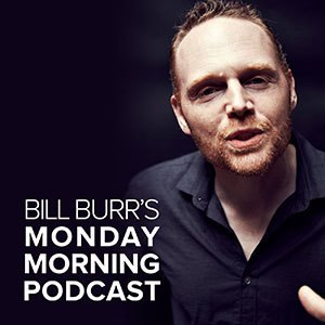 Monday Morning Podcast - Image: Bill Burr's Monday Morning Podcast