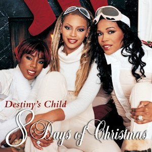 8 Days of Christmas - Image: Destiny's Child 8 Days of Christmas