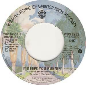 It Keeps You Runnin' - Image: Doobie Brothers It Keeps You Runnin' single