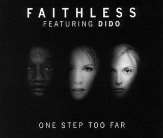 One Step Too Far 2002 single by Dido and Faithless