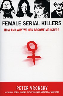 <i>Female Serial Killers: How and Why Women Become Monsters</i> book by Peter Vronsky