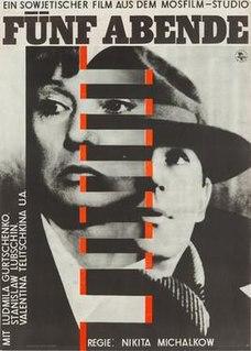 <i>Five Evenings</i> 1979 film by Nikita Mikhalkov