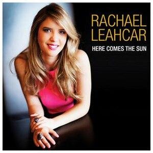 Here Comes the Sun (Rachael Leahcar album) - Image: Here Comes the Sun by Rachael Leahcar