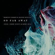So Far Away Martin Garrix And David Guetta Song Wikipedia