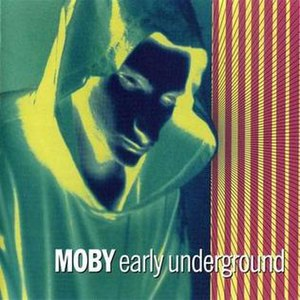 Early Underground - Image: Moby Early Underground