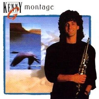 Montage (Kenny G album) - Image: Montage Kenny G