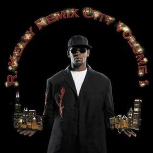 Remix City, Volume 1 - Image: Remix City Volume 1 R. Kelly