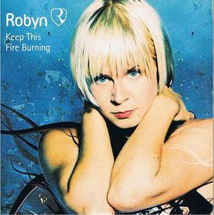 Keep This Fire Burning - Image: Robyn Keep This Fire Burning 2