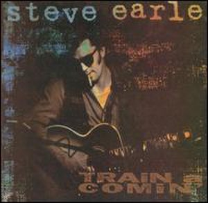 Train a Comin' - Image: Steve Earle Train a Comin' Coverart