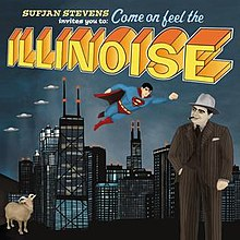 "A painting of several of the lyrical elements from Illinois: four UFOs and Superman fly over the Chicago skyline, with a goat standing in the bottom left corner and a gangster in a pinstripe suit standing on the right. Above this, text reads ""SUFJAN STEVENS invites you to: Come on feel the ILLINOISE"" in a variety of scripts and colors."