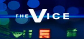 "The Vice (TV series) - The new title card for ""The Vice"", used only during the fifth series, following Ken Stott's departure and a major overhaul of the series."