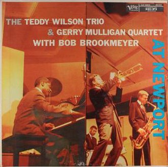 The Teddy Wilson Trio & Gerry Mulligan Quartet with Bob Brookmeyer at Newport - Image: The Teddy Wilson Trio & Gerry Mulligan Quartet with Bob Brookmeyer at Newport