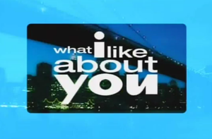 What I Like About You (TV series) - Image: What I Like About You title card