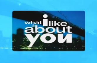 What I Like About You (TV series) - Season 1 intertitle