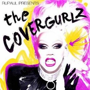 "RuPaul's Drag Race (season 6) - Image: ""Ru Paul Presents The Cover Gurls"" (album cover)"
