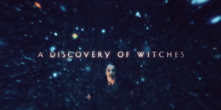 <i>A Discovery of Witches</i> (TV series) British Television Series