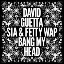 David Guetta featuring Sia and Fetty Wap - Bang My Head (studio acapella)