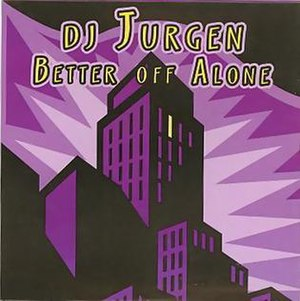 Better Off Alone - Image: DJ Jurgen Better Off Alone