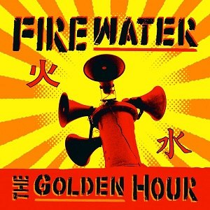 The Golden Hour (album) - Image: Firewater The Golden Hour