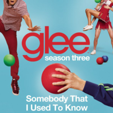 Glee Cast - Somebody That I Used to Know (single cover).png