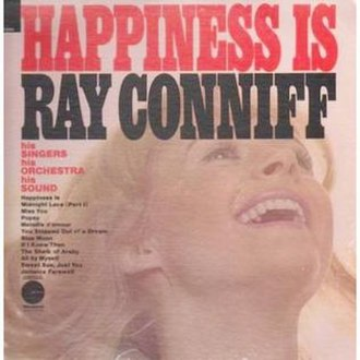Happiness Is (Ray Conniff album) - Image: Happiness Is (Ray Conniff album)