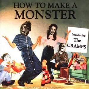 How to Make a Monster (album) - Image: How to Make a Monster The Cramps